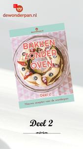 """005 Receptenboekje """"Bakken zonder oven"""" deel 2"""